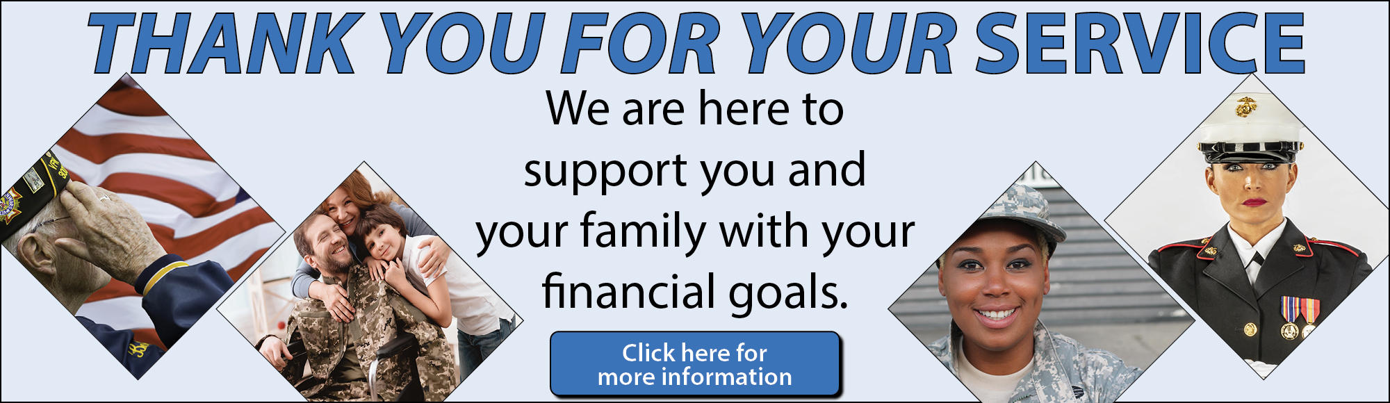 image - Thank you for your service, We are here to support you and your family with your financial goals